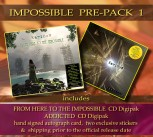 *IMPOSSIBLE PREPACK 1* FHTTI Digipak Pre-Order ** + ADDICTED Digipak ******* + Signed Autograph Card * + 2 Exclusive Stickers *****