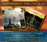 *IMPOSSIBLE PREPACK 2* FHTTI Digipak Pre-Order ** + MAN OF RUST Digipak *** + Signed Autograph Card * + 2 Exclusive Stickers *****